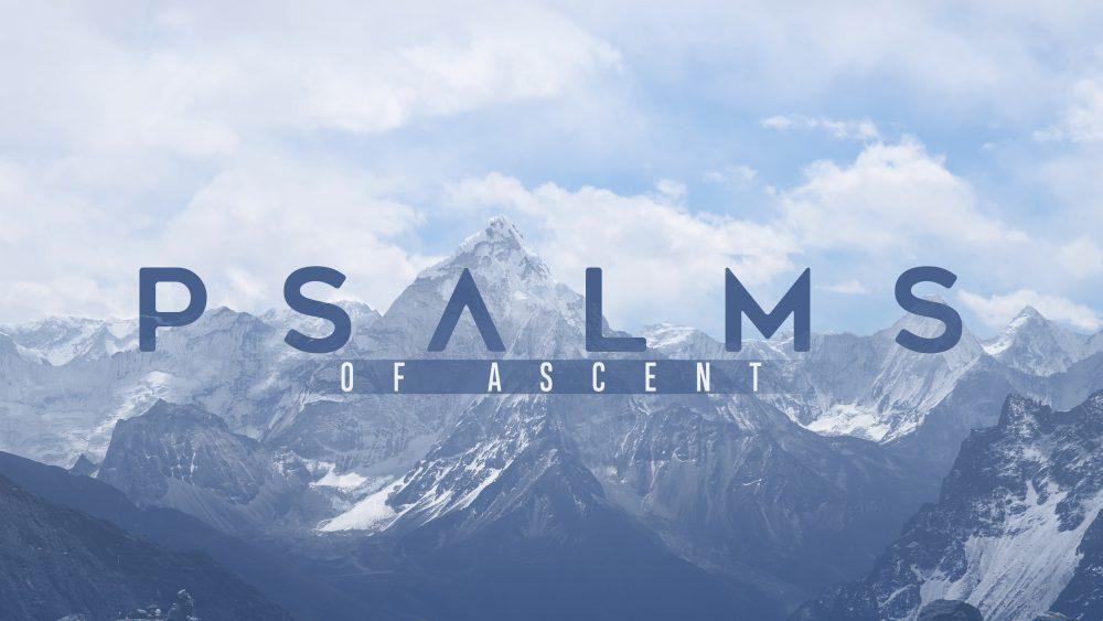 Psalms Of Ascent - The Upward Path Of Joy
