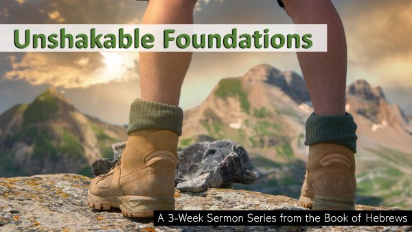 UNSHAKABLE FOUNDATIONS: The Unshakable Foundations Of God's Son Image