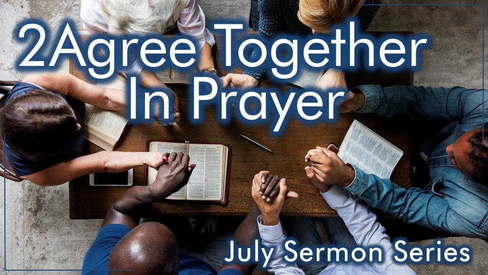 2 AGREE TOGETHER IN PRAYER